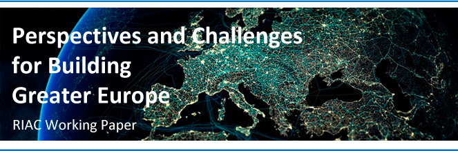 Perspectives and challenges for building Greater Europe